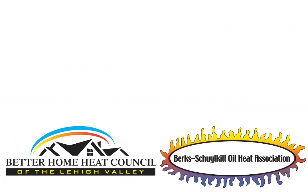 Better Home Heat Council at Lehigh Valley (BHHC) & Berks Schuylkill Oil Heat Association (BSOHA)