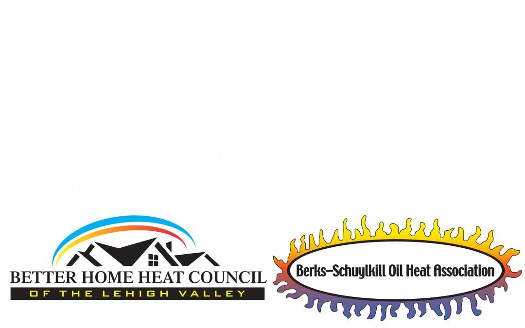 Better Home Heat Council at Lehigh Valley (BHHC) & Berks Schuylkill Oil Heat Association (BSOHA)
